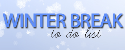 Winter-Break-To-Do-List-Featured1.jpg